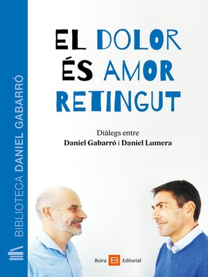 cover image of El dolor és amor retingut