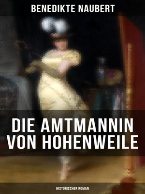 cover image of Die Amtmannin von Hohenweile (Historischer Roman)