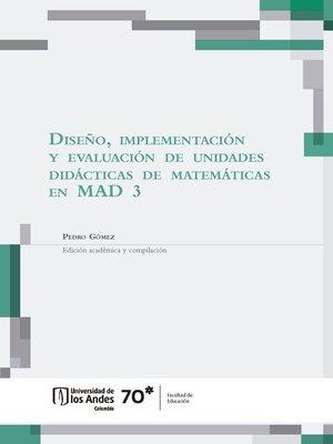 cover image of Diseño, implementación y evaluación de unidades didácticas de matemáticas en MAD 3