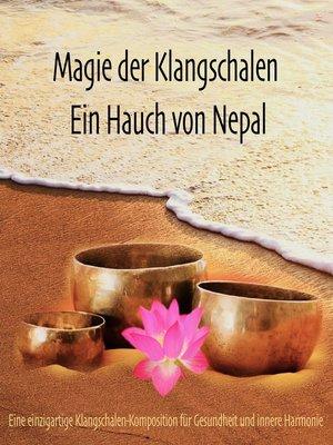 cover image of Magie der Klangschalen--Ein Hauch von Nepal