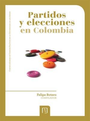 cover image of Partidos y elecciones en Colombia