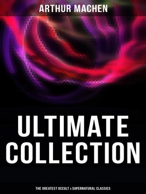 cover image of ARTHUR MACHEN Ultimate Collection
