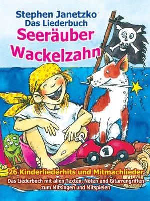 cover image of Seeräuber Wackelzahn--26 Kinderliederhits und Mitmachlieder
