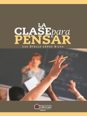 cover image of La clase para pensar