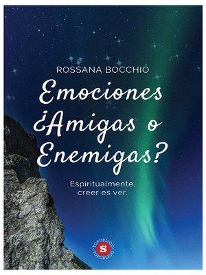 cover image of Emociones ¿Amigas o enemigas?