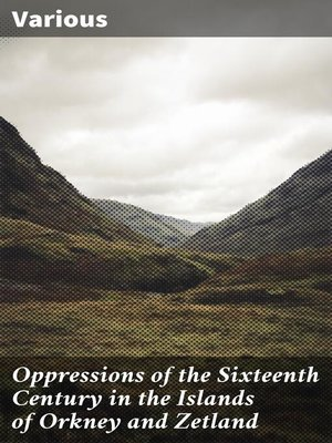 cover image of Oppressions of the Sixteenth Century in the Islands of Orkney and Zetland