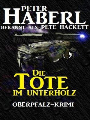 cover image of Die Tote im Unterholz