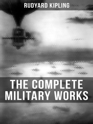 cover image of THE COMPLETE MILITARY WORKS OF RUDYARD KIPLING
