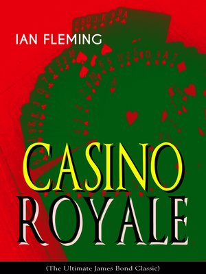 cover image of CASINO ROYALE (The Ultimate James Bond Classic)