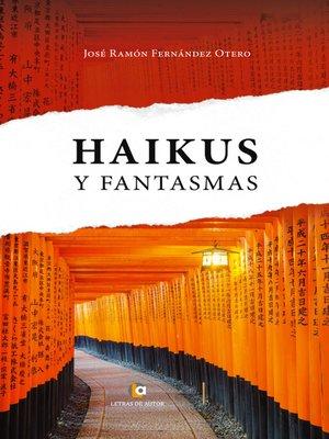 cover image of Haikus y Fantasmas