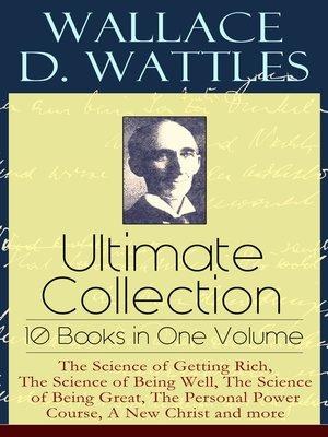 cover image of Wallace D. Wattles Ultimate Collection – 10 Books in One Volume
