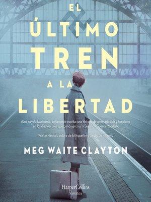 cover image of El último tren a la libertad