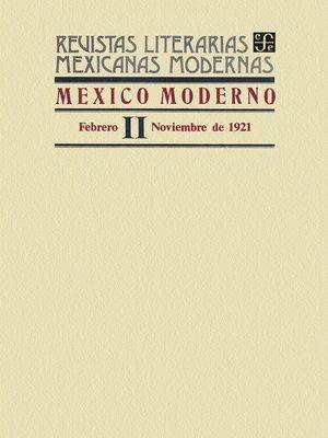 cover image of México moderno II, febrero-noviembre de 1921