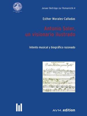 cover image of Antonio Soler, un visionario ilustrado