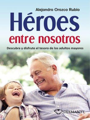 cover image of Héroes entre nosotros