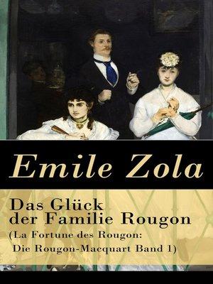 cover image of Das Glück der Familie Rougon (La Fortune des Rougon