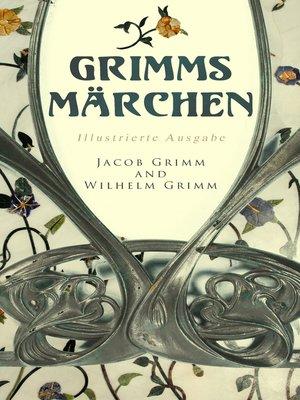 cover image of Grimms Märchen (Illustrierte Ausgabe)
