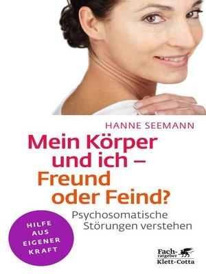 cover image of Mein Körper und ich--Freund oder Feind?