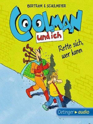 cover image of Coolman und ich. Rette sich, wer kann