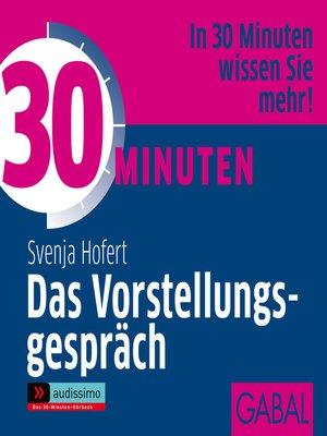 cover image of 30 Minuten Das Vorstellungsgepräch