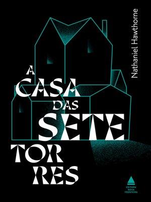 cover image of A casa das sete torres