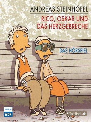 cover image of Rico, Oskar und das Herzgebreche--Das Hörspiel