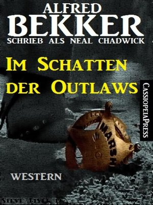 cover image of Alfred Bekker schrieb als Neal Chadwick--Im Schatten der Outlaws
