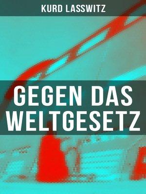 cover image of Gegen das Weltgesetz