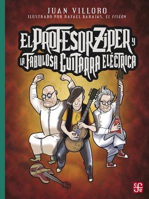 cover image of El profesor Zíper y la fabulosa guitarra eléctrica