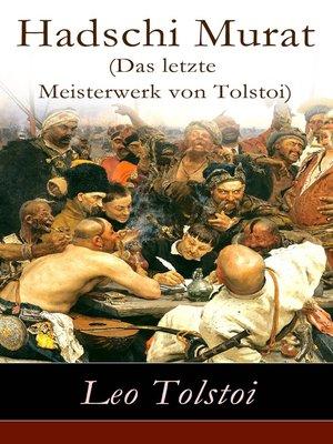 cover image of Hadschi Murat (Das letzte Meisterwerk von Tolstoi)