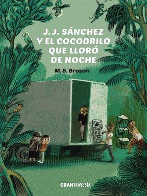 cover image of J.J. Sánchez y el cocodrilo que lloró de noche