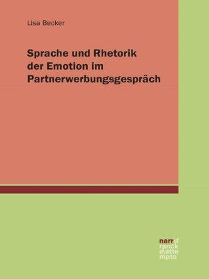 cover image of Sprache und Rhetorik der Emotion im Partnerwerbungsgespräch