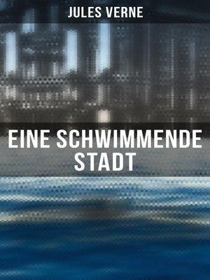 cover image of Eine schwimmende Stadt (Komplette Ausgabe)
