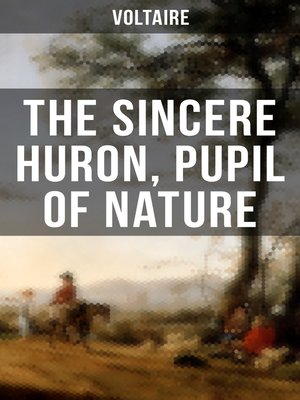 cover image of The Sincere Huron, Pupil of Nature