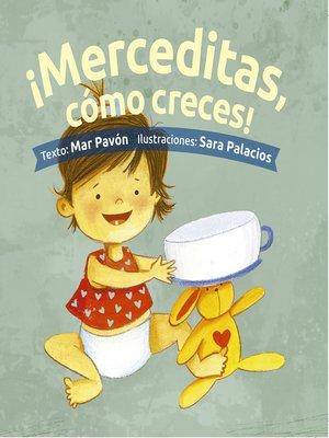 cover image of ¡Merceditas, cómo creces!