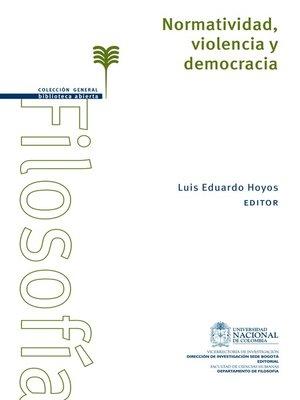 cover image of Normatividad, violencia y democracia