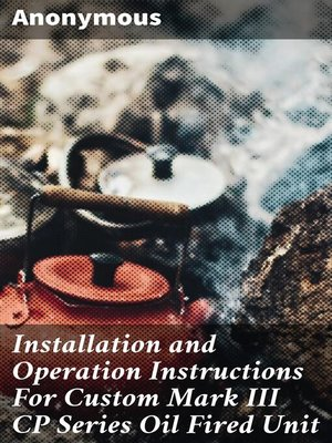 cover image of Installation and Operation Instructions For Custom Mark III CP Series Oil Fired Unit