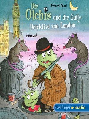 cover image of Die Olchis und die Gully-Detektive von London