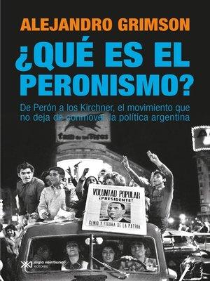 cover image of ¿Qué es el peronismo?