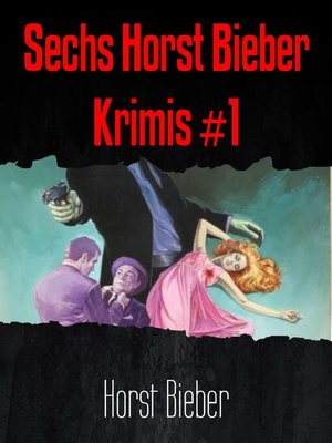 cover image of Sechs Horst Bieber Krimis #1