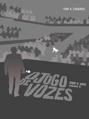 cover image of O Jogo de Vozes