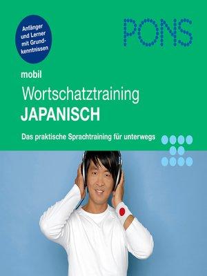 cover image of PONS mobil Wortschatztraining Japanisch