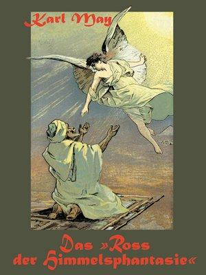 cover image of Das Ross der Himmelsphantasie