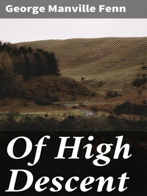 cover image of Of High Descent