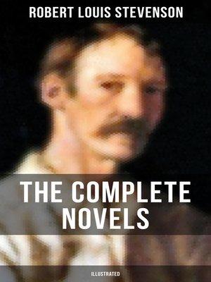 cover image of The Complete Novels of Robert L. Stevenson (Illustrated)