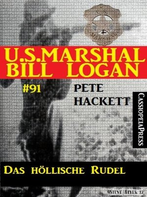 cover image of Das höllische Rudel (U.S. Marshal Bill Logan Band 91)