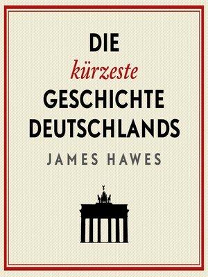 cover image of Die kürzeste Geschichte Deutschlands