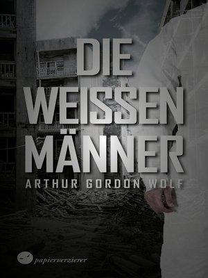 cover image of Die weißen Männer