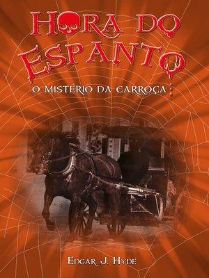 cover image of Hora do espanto--O mistério da carroça