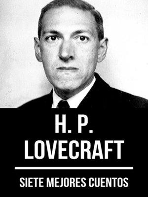 cover image of 7 mejores cuentos de H. P. Lovecraft